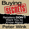 Buying Secrets Retailers DONT Want You to Know About (Unabridged) Audiobook, by Peter R. Wink