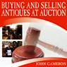 Buying and Selling Antiques at Auction (Unabridged) Audiobook, by John Cameron