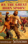 By The Great Horn Spoon! (Unabridged), by Sid Fleischman