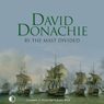 By the Mast Divided (Unabridged), by David Donachie