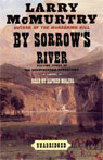 By Sorrows River: Volume 3 of the Berrybender Narratives (Unabridged), by Larry McMurtry