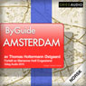 Byguide Amsterdam (Unabridged) Audiobook, by Thomas Holtermann Ostgaard