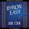 Byron Easy (Unabridged) Audiobook, by Jude Cook