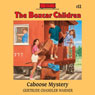 The Caboose Mystery: The Boxcar Children Mysteries, Vol. 11 (Unabridged), by Gertrude Chandler Warner