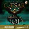 Caesar - Kongers dod (Caesar - The Kings of Death) (Unabridged), by Conn Iggulden