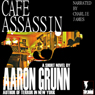 Cafe Assassin (Unabridged) Audiobook, by Aaron Grunn