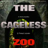 The Cageless Zoo (Unabridged), by Thomas K. Carpenter