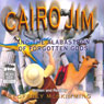 Cairo Jim and the Alabastron of Forgotten Gods (Unabridged) Audiobook, by Geoffrey McSkimming