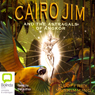 Cairo Jim and the Astragals of Angkor (Unabridged), by Geoffrey McSkimming