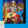 Cairo Jim and Doris in Search of Martenarten: Cairo Jim, Book 2 (Unabridged), by Geoffrey McSkimming