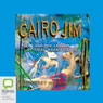 Cairo Jim and the Lagoon of Tidal Magnificence: Cairo Jim, Book 11 (Unabridged), by Geoffrey McSkimming
