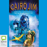 Cairo Jim and the Tyrannical Bauble of Tiberius (Unabridged), by Geoffrey McSkimming