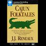 Cajun Folktales Audiobook, by J.J. Reneaux
