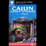Cajun Ghost Stories, by J.J. Reneaux