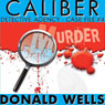 Caliber Detective Agency - Case File No. 4: Hard-Boiled Shorts Series (Unabridged), by Donald Wells
