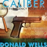 Caliber Detective Agency - Case File No. 5: Hard-Boiled Shorts Series (Unabridged), by Donald Wells