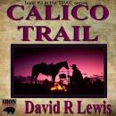 Calico Trail Audiobook, by David R. Lewis