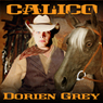 Calico (Unabridged), by Dorien Grey