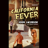 California Fever (Unabridged), by John Jacobson