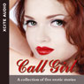 Call Girl: A Collection of Five Erotic Stories (Unabridged) Audiobook, by Cathryn Cooper