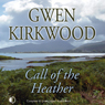 Call of the Heather (Unabridged), by Gwen Kirkwood