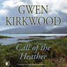 Call of the Heather (Unabridged) Audiobook, by Gwen Kirkwood