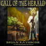 Call of the Herald: The Dawning of Power Trilogy, Book 1 (Unabridged), by Brian Rathbone