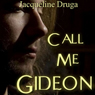 Call Me Gideon (Unabridged) Audiobook, by Jacqueline Druga