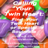 Calling Your Twin Heart: Find Your Twin Heart or Special Soulmate (Unabridged), by N. O'Neill