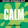 Calm: Help for people in a hurry! Audiobook, by Lynda Hudson