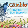 Cambio: The Best Blue Butterfly (Unabridged) Audiobook, by Vicki M. Fisher