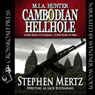Cambodian Hellhole: M. I. A. Hunter, Book 2 (Unabridged) Audiobook, by Stephen Mertz