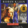 Came Back to Show You I Could Fly (Unabridged) Audiobook, by Robin Klein