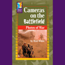 Cameras on the Battlefield: Photos of War Audiobook, by Matt White