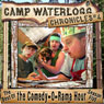 The Camp Waterlogg Chronicles 4: The Best of the Comedy-O-Rama Hour Season Eight, by Joe Bevilacqua