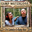 The Camp Waterlogg Chronicles 6: The Best of the Comedy-O-Rama Hour, Season 6, by Joe Bevilacqua
