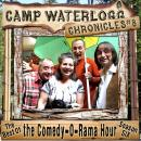 The Camp Waterlogg Chronicles 8: The Best of the Comedy-O-Rama Hour, Season 6, by Joe Bevilacqua
