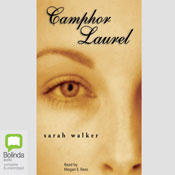 Camphor Laurel (Unabridged) Audiobook, by Sarah Walker