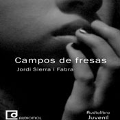 Campos de fresas (Strawberry Fields) (Unabridged) Audiobook, by Jordi Sierra i Fabra