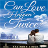 Can Love Happen Twice? (Unabridged) Audiobook, by Ravinder Singh