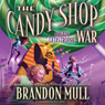 The Candy Shop War, Book 2: Arcade Catastrophe (Unabridged), by Brandon Mull