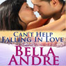 Cant Help Falling in Love: The Sullivans, Book 3 (Unabridged) Audiobook, by Bella Andre