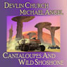 Cantaloupes and Wild Shoshone (Unabridged) Audiobook, by Devlin Church