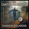The Cantor Dimension: An Astrophysical Murder Mystery (Unabridged) Audiobook, by Sharon Delarose
