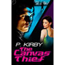 The Canvas Thief (Unabridged), by P. Kirby