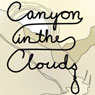 Canyon in the Clouds (Unabridged) Audiobook, by Zack Keller