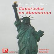 Caperucita en Manhattan (Little Red Riding Hood in Manhattan) (Unabridged), by Carmen Martin Gaite