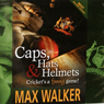 Caps, Hats & Helmets: Crickets a Funny Game (Unabridged), by Mr Max Walker