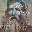 Captain Craig: Collected Poems of Edwin Arlington Robinson, Book 3 (Unabridged) Audiobook, by Edwin Arlington Robinson