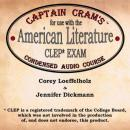 Captain Crams Condensed Audio Course for use with the American Literature CLEP Exam (Unabridged), by Corey Loeffelholz